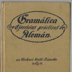 Libros antiguos: GRAMÁTICA Y EJERCICIOS PRÁCTICOS DE ALEMÁN, POR RICHARD RATTI-KÁMEKE. (ED. RATTI, BARCELONA, 1935). Lote 114981579