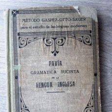 Libros antiguos: PAVIA GRAMATICA SUCINTA DE LA LENGUA INGLESA, JULIO GROOS HEIDELBERG, METODO GASPEY. Lote 114990175
