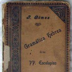 Libros antiguos: GRAMÁTICA HEBREA TEÓRICO-PRÁCTICA - PEDRO GÓMEZ 1896 - 370 PÁGINAS - VER INDICE. Lote 120721527