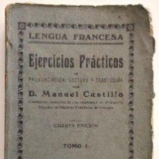 Libros antiguos: LENGUA FRANCESA - EJERCICIOS PRÁCTICOS - D. MANUEL CASTILLO - TOMO I - VALENCIA AÑO 1927. Lote 123349571