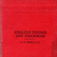 Libros antiguos: ENGLISH IDIOMS AND GRAMMAR. M. D. BERLITZ. 1924.. Lote 123413651