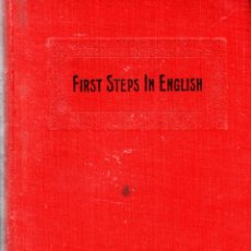 Libros antiguos: FIRST STEPS IN ENGLISH. PREMIERE ANNEE D´ANGLAIS. H. DIDIER, EDITEUR. 1913.. Lote 123576487