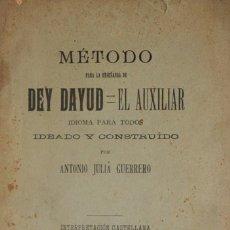 Libros antiguos: MÉTODO PARA LA ENSEÑANZA DE DEY DAYUD-EL AUXILIAR. IDIOMA PARA TODOS. IDEADO Y CONSTRUÍDO POR.... Lote 123204303