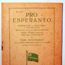 Libros antiguos: MONTSERRAT, FERD. - PRO ESPERANTO. RESUMEN DE LA GRAMÁTICA Y VOCABULARIO - BARCELONA 1929 - ILUSTRAD. Lote 127274206