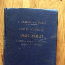 Libros antiguos: CURSO COMPLETO DE LENGUA FRANCESA 1932 LUIS GOGORZA A POISAT LIBRERIA BOSCH GRAMATICA EJERCICIOS. Lote 127926323
