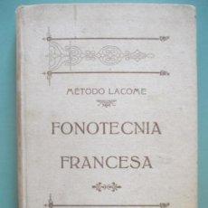 Libros antiguos: MÉTODO LACOME. FONOTÉCNIA FRANCESA. VERDADERA CLAVE DE LA PRONUNCIACIÓN FRANCESA. 1911. Lote 130687414