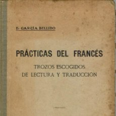 Libros antiguos: PRÁCTICAS DEL FRANCÉS, POR ESTEBAN GARCÍA BELLIDO. AÑO 1916. (9.6). Lote 131341082