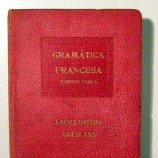 Libros antiguos: FABRA, POMPEU - GRAMÀTICA FRANCESA - BARCELONA 1919 - 1ª EDICIÓ. Lote 132640789