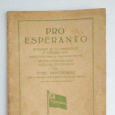 Libros antiguos: PRO ESPERANTO. RESUMEN DE LA GRAMÁTICA Y VOCABULARIO. AÑO 1929.. Lote 133206942