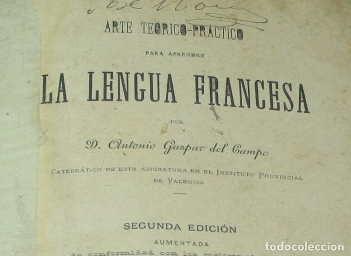 ARTE TEORICO PRACTICO PARA APRENDER LENGUA FRANCESA - ANTONIO GASPAR DEL CAMPO - 1886 (Libros Antiguos, Raros y Curiosos - Cursos de Idiomas)