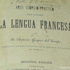 Libros antiguos: ARTE TEORICO PRACTICO PARA APRENDER LENGUA FRANCESA - ANTONIO GASPAR DEL CAMPO - 1886. Lote 133339478