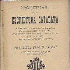 Libros antiguos: PROMPTUARI DE LA ESCRIPTURA CATALANA / F. FLOS Y CALÇAT. BCN : IMP. J. JEPÚS, 1898. 16X11CM. 192 P.. Lote 135337662