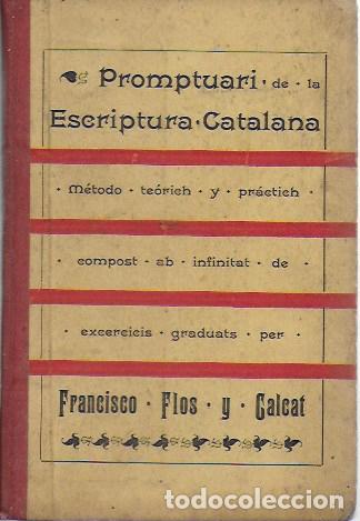 Libros antiguos: Promptuari de la escriptura catalana / F. Flos y Calçat. BCN : Imp. J. Jepús, 1898. 16x11cm. 192 p. - Foto 2 - 135337662