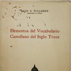Libros antiguos: ELEMENTOS DEL VOCABULARIO CASTELLANO DEL SIGLO TRECE. - WILLBERN, GLEN D.. Lote 123261110
