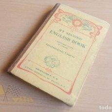 Libros antiguos: MY SECOND ENGLISH BOOK - COLECCIÓN F.T.D. - 1918. Lote 136550182
