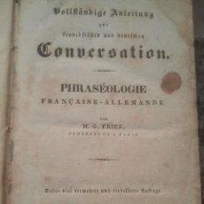 Libros antiguos: PHRASÉOLOGIE FRANÇAISE-ALLEMANDE - M. G. FRIES - 1838. Lote 136607930