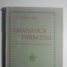 Libros antiguos: GRAMÁTICA FRANCESA - BRUÑÓ MASIP - VALENCIA, 1919. Lote 136737790