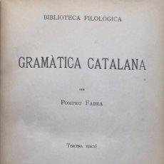 Libros antiguos: POMPEU FABRA. GRAMÀTICA CATALANA. BARCELONA, 1922.. Lote 138648366