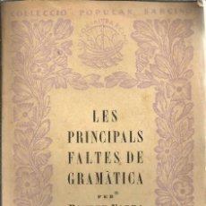 Libros antiguos: LES PRINCIPALS FALTES DE GRAMÀTICA PER POMPEU FABRA - Nº 2 - EDITORIAL BARCINO - 1927. Lote 139678978