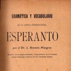 Libros antiguos: GRAMÁTICA Y VOCABULARIO DE LA LENGUA INTERNACIONAL ESPERANTO (J. BREMÓN MASGRAU). Lote 139763106