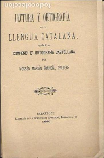 LECTURA Y ORTOGRAFÍA DE LA LLENGUA CATALANA SEGUIDA D'UN COMPENDI D' ORTOGRAFÍA CASTELLANA / MARIÁN (Libros Antiguos, Raros y Curiosos - Cursos de Idiomas)