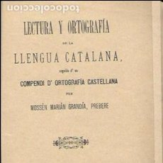 Libros antiguos: LECTURA Y ORTOGRAFÍA DE LA LLENGUA CATALANA SEGUIDA D'UN COMPENDI D' ORTOGRAFÍA CASTELLANA / MARIÁN. Lote 139869142
