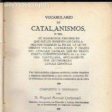 Libros antiguos: VOCABULARIO DE CATALANISMOS.../ M. MARCET. BCN, 1930. 19X14CM. 207 P.. Lote 142941986
