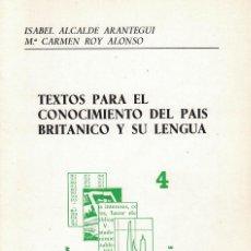 Libros antiguos: TEXTOS PARA EL CONOCIMIENTO DEL PAÍS BRITÁNICO Y SU LENGUA. Lote 142976506
