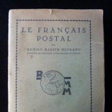 Libros antiguos: LE FRANÇAIS POSTAL, RAMIRO MARTÍN MEDRANO. 14 ED. MADRID 1934. Lote 144157998