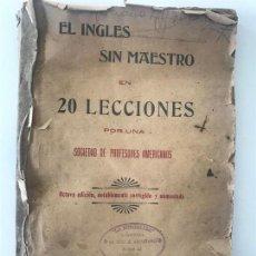 Libros antiguos: EL INGLÉS SIN MAESTRO EN 20 LECCIONES. AMERICAN PRINTERS CO. NEW YORK 1917 . Lote 144617310