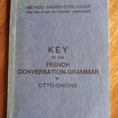 Libros antiguos: KEY FOR THE FRENCH CONVERSATION GRAMMAR. OTTO -ONIONS. 1.935.. Lote 145333926