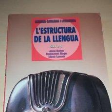 Libros antiguos: L'ESTRUCTURA DE LA LLENGUA - LLENGUA CATALANA I LITERATURA SERIE 16-18. Lote 145813582