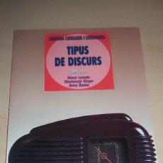 Libros antiguos: TIPUS DE DISCURS - LLENGUA CATALANA I LITERATURA SERIE 16-18. Lote 145813674