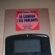 Libros antiguos: LA LLENGUA I ELS PARLANTS - LLENGUA CATALANA I LITERATURA SERIE 16-18. Lote 145813774