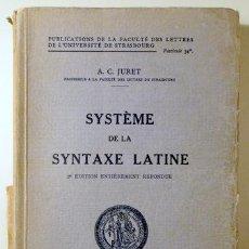 Libros antiguos: JURET, A.C. - SYSTÈME DE LA SYNTAXE LATINE - PARIS 1933 - LIVRE EN FRANÇAIS. Lote 151089482