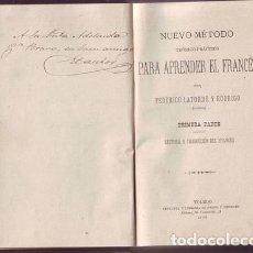 Libros antiguos: LATORRE Y RODRIGO, FEDERICO: NUEVO METODO TEORICO-PRACTICO PARA APRENDER EL FRANCES. 2 VOLS. 1886. . Lote 151638678