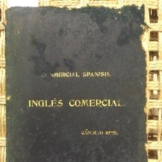 Libros antiguos: COMMERCIAL SPANISH, INGLES COMERCIAL, CANDIDO ROSI, 1896. Lote 152194726