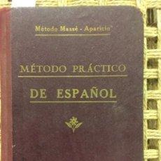Libros antiguos: METODO PRACTICO DE ESPAÑOL, MASSE APARICIO, 1914. Lote 152315514