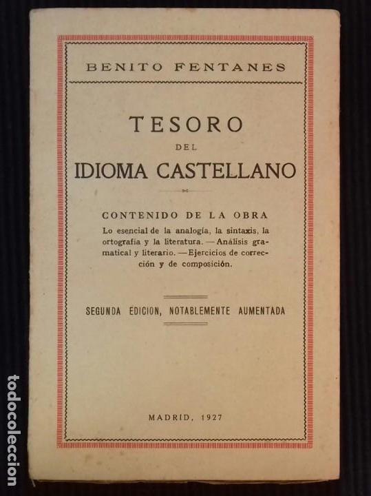TESORO DEL IDIOMA CASTELLANO. BENITO FENTANES. MADRID 1927. (Libros Antiguos, Raros y Curiosos - Cursos de Idiomas)
