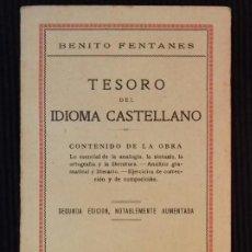 Libros antiguos: TESORO DEL IDIOMA CASTELLANO. BENITO FENTANES. MADRID 1927.. Lote 156005158