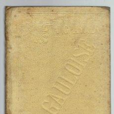 Libros antiguos: LA GAULOISE, DE JUAN GALICIA AYALA. 2 TOMOS. AÑO 1900. (MENORCA.6.7). Lote 156607634