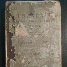 Libros antiguos: EL FRANCÉS ENSEÑADO PARA LA PRÁCTICA. ALFRED G. HACER. AÑO 1887. PARÍS Y LONDRES.. Lote 159781910