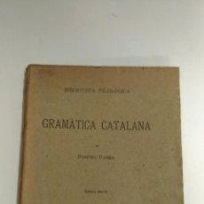 Libros antiguos: GRAMÀTICA CATALANA. POMPEU FABRA. 1931 BARCELONA. INSTITUT D'ESTUDIS CATALANS. BIBLIOTECA FILOLÒGICA. Lote 161320970