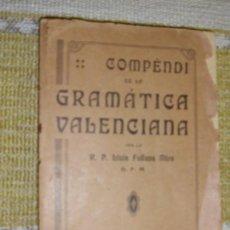 Libros antiguos: COMPENDI DE LA GRAMÁTICA VALENCIANA RP LUIS FULLANA. Lote 163988614