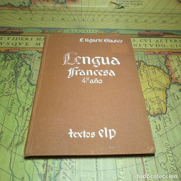 LENGUA FRANCESA. E. UGARTE BLASCO. 4º AÑO. TEXTOS ELP. 1ª EDICIÓN. NO CONSTA AÑO. (Libros Antiguos, Raros y Curiosos - Cursos de Idiomas)