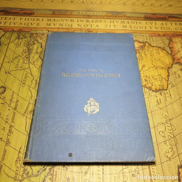 ILLUSTRÉE POUR LES ENFANTS. MÉTHODE BERLITZ. M.D. BERLITZ. ÉDITION EUROPÉENNE. 1909. (Libros Antiguos, Raros y Curiosos - Cursos de Idiomas)