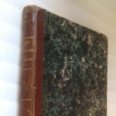 Libros antiguos: TRADUCCIÓN GRADUAL DEL FRANCÉS. LITERAL INTERLINEAL, GRAMATICAL Y LIBRE, DE PROSA Y VERSO. AÑO 1857. Lote 165747182