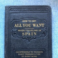 Libros antiguos: HOW TO GET ALL YOU WANT WHEN TRAVELING IN SPAIN, USA 1932. Lote 166695730