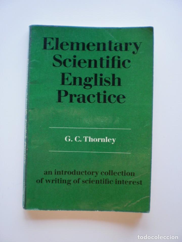 ELEMENTARY SCIENTIFIC ENGLISH PRACTICE (Libros Antiguos, Raros y Curiosos - Cursos de Idiomas)