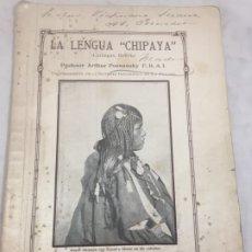 Libros antiguos: LA LENGUA CHIPAYA 1915 ARTHUR POSNANSKY BOLIVIA INDÍGENAS ANTROPOLOGÍA ETNOGRAFÍA. Lote 172673302